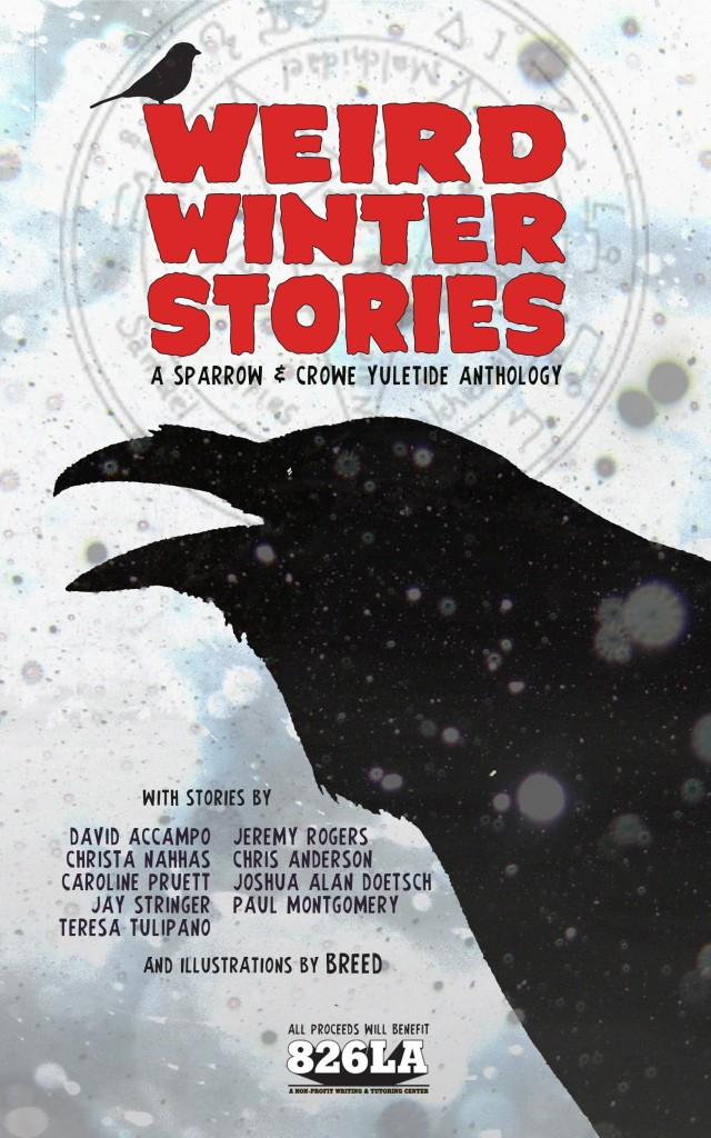 WEIRD WINTER STORIES: A Sparrow & Crowe Yuletide Anthology