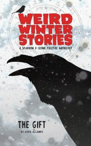 WEIRD WINTER STORIES presents The Gift by David Accampo